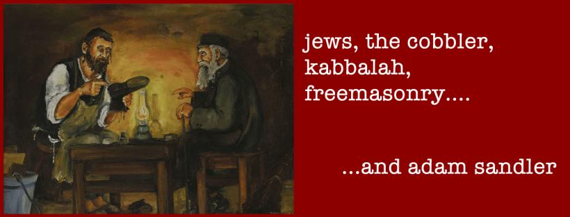The Cobbler Freemasonry Kabbalah Zohar Adam Sandler Mysticism